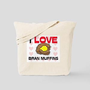 I Love Bran Muffins Tote Bag