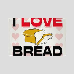 I Love Bread Rectangle Magnet