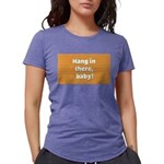FIN-hang-in-there-10x10.png Womens Tri-blend T-Shi