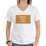 FIN-hang-in-there-10x10.png Women's V-Neck T-Shirt
