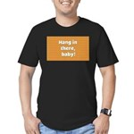 FIN-hang-in-there-10x10.png Men's Fitted T-Shirt (