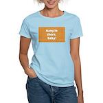 FIN-hang-in-there-10x10.png Women's Classic T-Shir