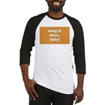 FIN-hang-in-there-10x10.png Baseball Tee