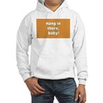FIN-hang-in-there-10x10.png Hooded Sweatshirt