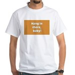 FIN-hang-in-there-10x10.png Men's Classic T-Shirts