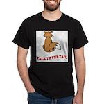 cat-talk-to-the-tail Dark T-Shirt