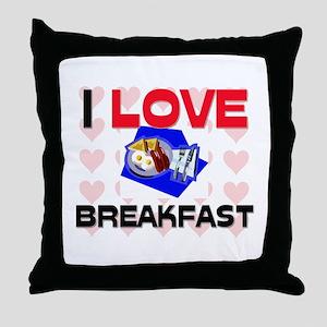 I Love Breakfast Throw Pillow