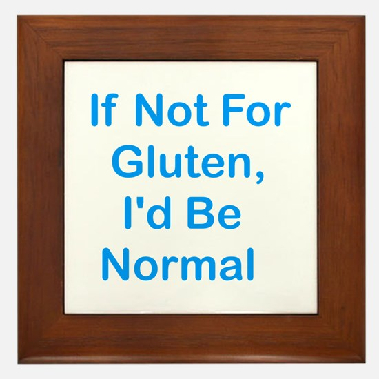 If Not For Gluten Framed Tile