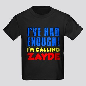 Had Enough Calling Zayde T-Shirt