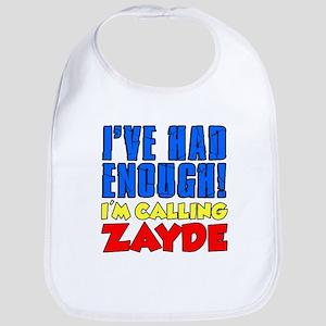 Had Enough Calling Zayde Baby Bib