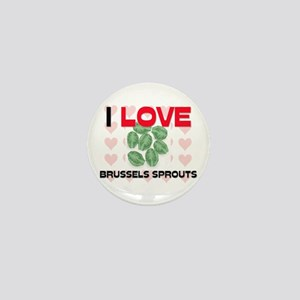 I Love Brussels Sprouts Mini Button