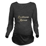 Lusitano Horse Gifts Long Sleeve Maternity T-Shirt