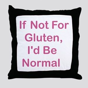 If Not For Gluten Throw Pillow