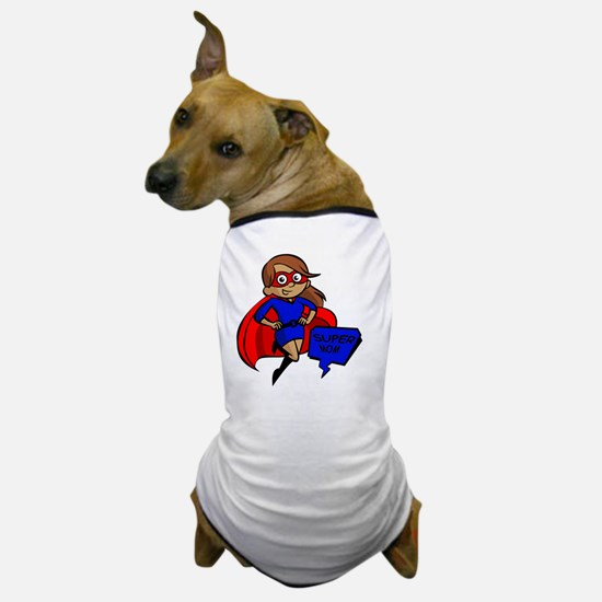 Cute Super mom Dog T-Shirt
