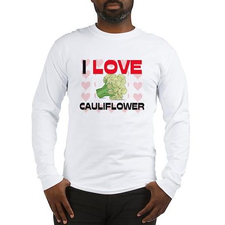 I Love Cauliflower Long Sleeve T-Shirt