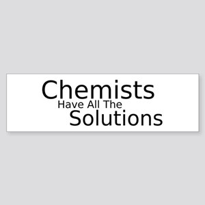 Chemists Have Solutions Sticker (Bumper)