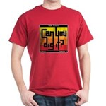 Can You Dig It? Dark T-Shirt