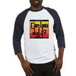 Can You Dig It? Baseball Jersey