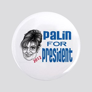 "PALIN for PRESIDENT 2012 3.5"" Button"