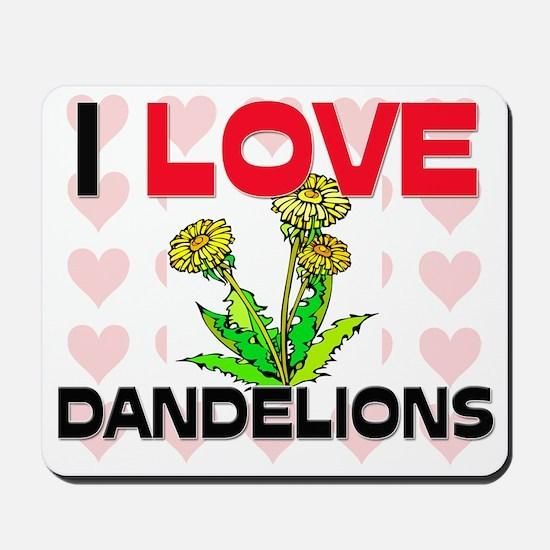 I Love Dandelions Mousepad