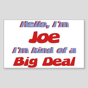 I'm Joe - I'm A Big Deal Rectangle Sticker