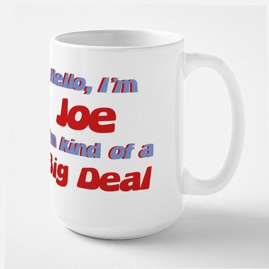 I'm Joe - I'm A Big Deal Large Mug