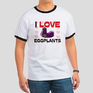 I Love Eggplants Ringer T