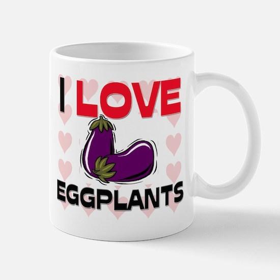 I Love Eggplants Mug