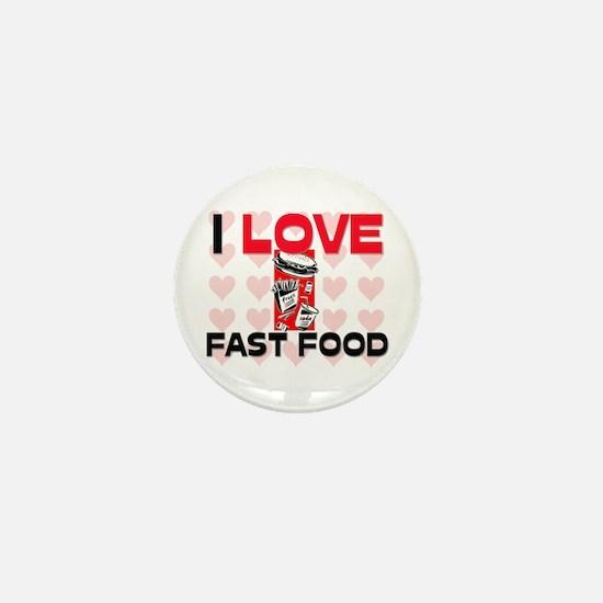 I Love Fast Food Mini Button