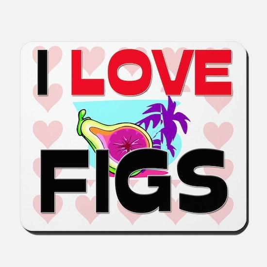 I Love Figs Mousepad