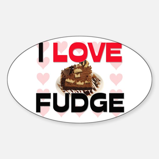 I Love Fudge Oval Decal