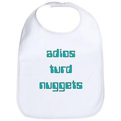 Adios Turd Nuggets Bib