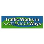 Traffic Works in Mysterious Ways bumper sticker