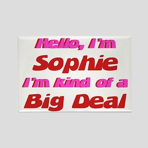 I'm Sophie - I'm A Big Deal Rectangle Magnet