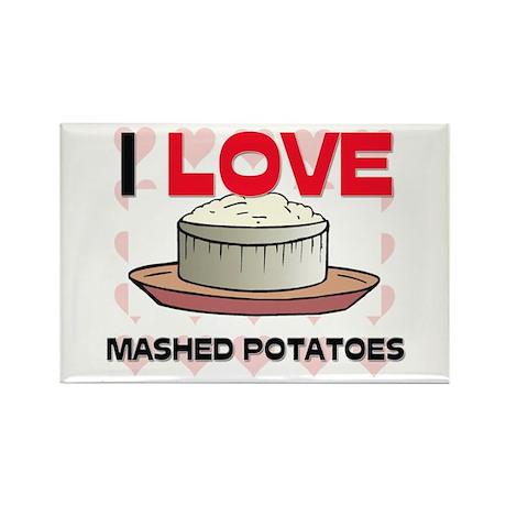I Love Mashed Potatoes Rectangle Magnet (10 pack)