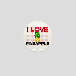 I Love Pineapple Mini Button