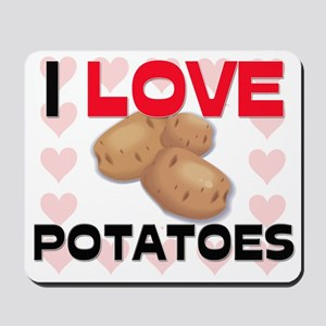I Love Potatoes Mousepad