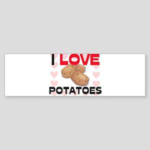 I Love Potatoes Bumper Sticker