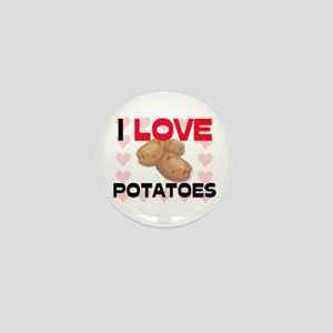 I Love Potatoes Mini Button