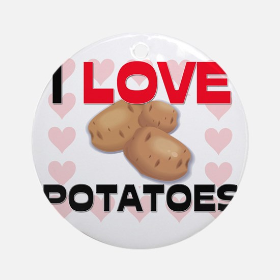 I Love Potatoes Ornament (Round)
