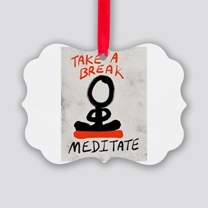 Take A Break Meditate Picture Ornament