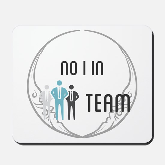 No I in Team Mousepad