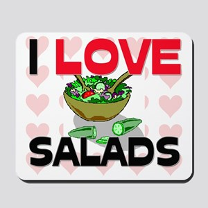 I Love Salads Mousepad