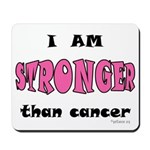 Stronger Than Cancer (pink) Mousepad