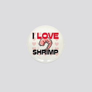 I Love Shrimp Mini Button