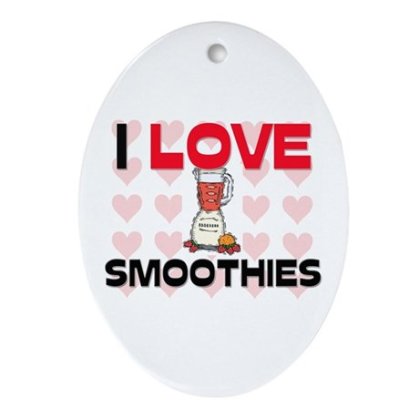 I Love Smoothies Oval Ornament