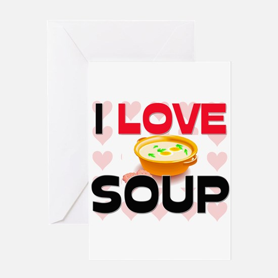 I Love Soup Greeting Card