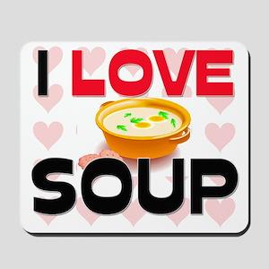 I Love Soup Mousepad