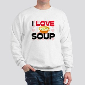 I Love Soup Sweatshirt