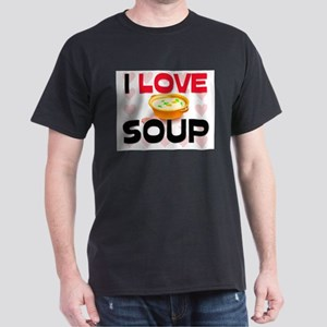 I Love Soup Dark T-Shirt